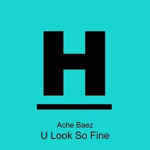 ACHE BAEZ - U Look So Fine