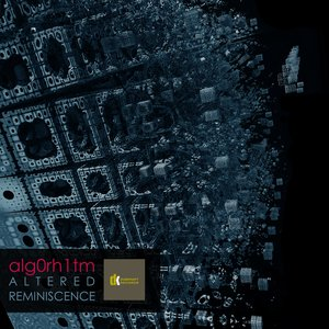 ALG0RH1TM - Altered Reminiscence