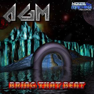 AGM - Bring That Beat