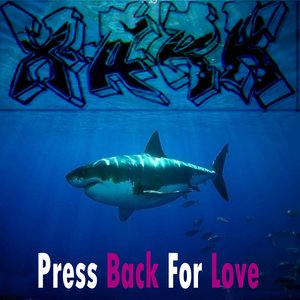 XARK - Press Back For Love