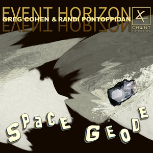 EVENT HORIZON: GREG COHEN & RANDI PONTOPPIDAN - Space Geode