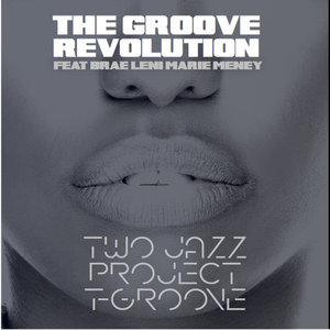 TWO JAZZ PROJECT & T-GROOVE - The Groove Revolution