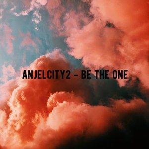 ANJELCITY2 - Be The One