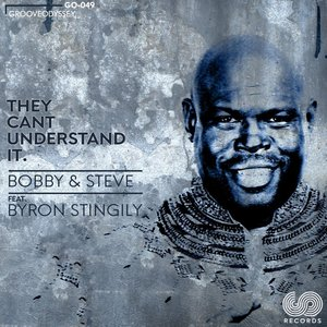 BOBBY & STEVE feat BYRON STINGILY - They Can't Understand It