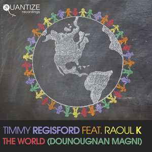 TIMMY REGISFORD feat RAOUL K - The World