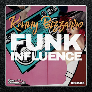 KENNY BIZZARRO - Funk Influence