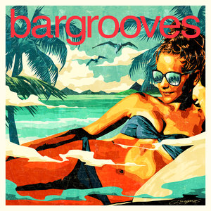 VARIOUS - Bargrooves Summer 2018 (Mixed)