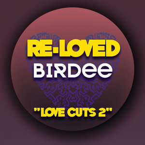BIRDEE - Love Cuts 2