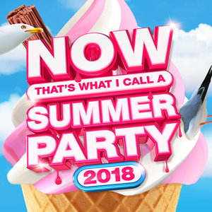 VARIOUS - NOW That's What I Call Summer Party 2018