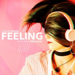 2DRUNK2FUNK - Feeling