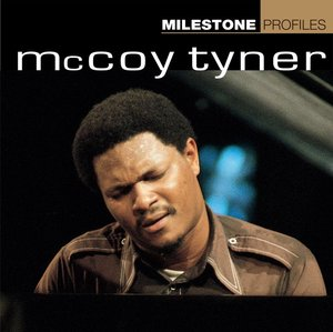 MCCOY TYNER - Milestone Profiles