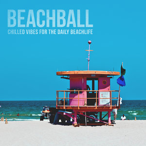 VARIOUS - Beachball/Chilled Vibes For The Daily Beachlife