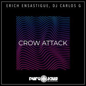 ERICH ENSASTIGUE/DJ CARLOS G - Crow Attack
