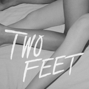 TWO FEET - First Steps (Explicit)