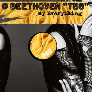 BEETHOVEN TBS - My Everything