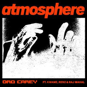 DRO CAREY FEAT KWAME/RENZ & RAJ MAHAL - Atmosphere