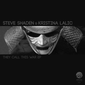 STEVE SHADEN/KRISTINA LALIC - They Call This War EP