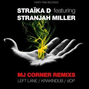 STRAIKA D feat STRANJAH MILLER - MJ Corner Remixs