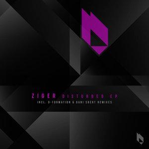 ZIGER - Disturbed EP