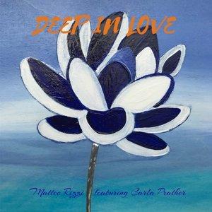 MATTEO RIZZI feat CARLA PRATHER - Deep In Love