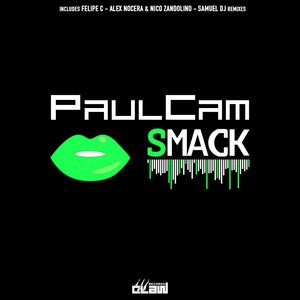 PAULCAM - Smack (The Remixes)