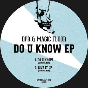 DPR & MAGIC FLOOR - Do U Know EP