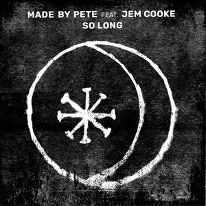 MADE BY PETE feat JEM COOKE - So Long