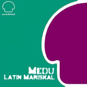 MEDU - Latin Mariskal