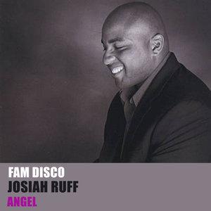 FAM DISCO feat JOSIAH RUFF - Angel
