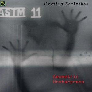 ALOYSIUS SCRIMSHAW - Geometric Unsharpness