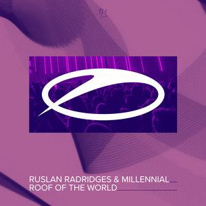 RUSLAN RADRIGES & MILLENNIAL - Roof Of The World