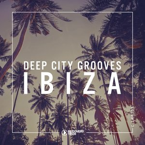 VARIOUS - Deep City Grooves Ibiza Vol 2