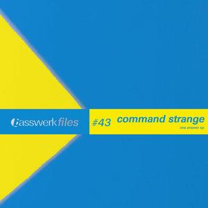 COMMAND STRANGE - Basswerk Files #043 One Answer EP