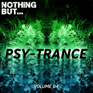 VARIOUS - Nothing But... Psy Trance Vol 04