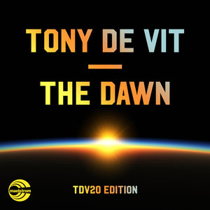TONY DE VIT - The Dawn (TDV20 Edition)