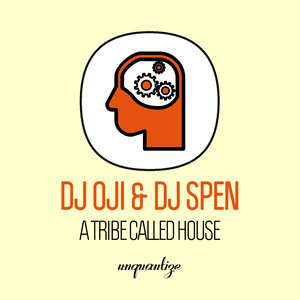 DJ OJI & DJ SPEN - A Tribe Called House