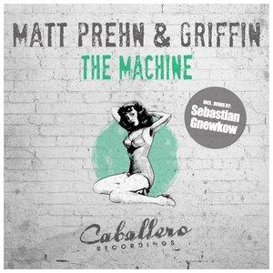 MATT PREHN & GRIFFIN - The Machine