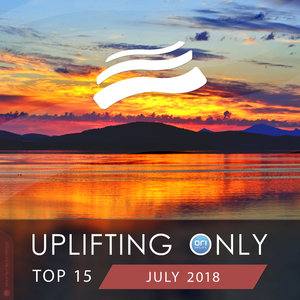 VARIOUS - Uplifting Only Top 15: July 2018