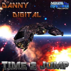 DANNY DIGITAL - Time 2 Jump