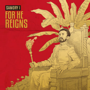 SAMORY I - For He Reigns