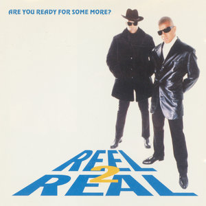 REEL 2 REAL feat THE MAD STUNTMAN - Are You Ready For Some More?