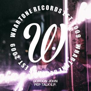 GORDON JOHN - Pep Talk EP