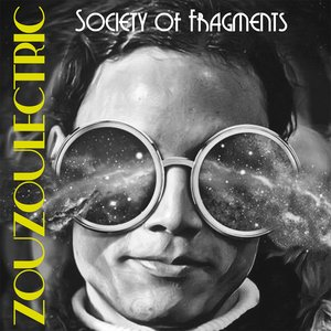 ZOUZOULECTRIC - Society Of Fragments