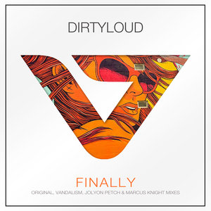 DIRTYLOUD - Finally