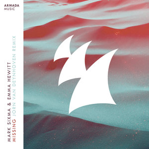 MARK SIXMA/EMMA HEWITT - Missing (Jorn Van Deynhoven Remix)