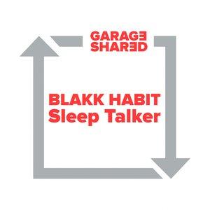 BLAKK HABIT - Sleep Talker