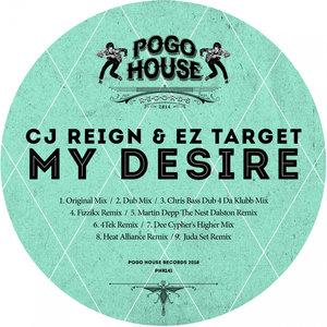 CJ REIGN & EZ TARGET - My Desire