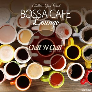 VARIOUS - Bossa Cafe Lounge (Chillout Your Mind)