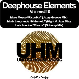 MARE MOSSO/MARK LANGRANDE/LOLA LONDON - Deephouse Elements Vol 10