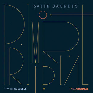 SATIN JACKETS feat NIYA WELLS - Primordial
